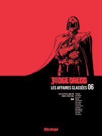 Judge Dredd - Affaires Classées T6, comics chez Delirium de Wagner, McMahon, Bolland, Gibson, Dillon, Smith, Ezquerra