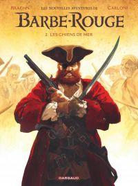 Les Nouvelles aventures de Barbe Rouge T2 : Les chiens de mer (0), bd chez Dargaud de Kraehn, Carloni