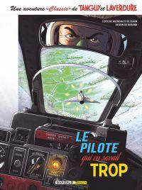 Tanguy et Laverdure « classic » T4 : Le pilote qui en savait trop (0), bd chez Dargaud de Cunin, Buendia, Durand, Formaggio