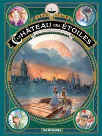 Le Château des étoiles T6 : L'exposition interplanétaire de 1875 (0), bd chez Rue de Sèvres de Alice
