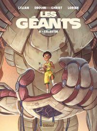 Les Géants T4 : Célestin (0), bd chez Glénat de Drouin, Lylian, Christ, Mobidic, Aureyre