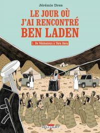 Le Jour où j'ai rencontré Ben Laden, bd chez Delcourt de Dres