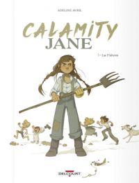 Calamity Jane : La fièvre (0), bd chez Delcourt de Avril