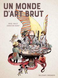 Un Monde d'art brut, bd chez Delcourt de Malet, Berst