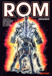 ROM : origines , comics chez Vestron de Ryall, Gage, Joseph, Dorian Sr, Messina, Alexakis, Fotos, Woodward