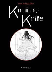 Kimi no knife T1, manga chez Panini Comics de Kotegawa