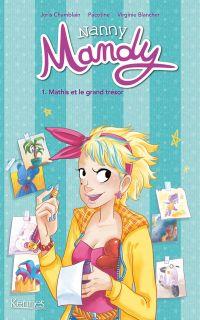 Nanny Mandy T1, bd chez Kennes éditions de Chamblain, Pacotine, Blancher, Lenoble