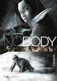 NoBody T3, bd chez Soleil de de Metter