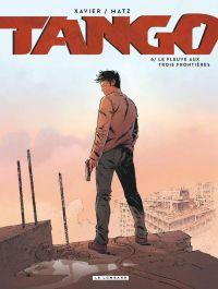 Tango T6 : Le fleuve aux trois frontières (0), bd chez Le Lombard de Matz, Xavier, Maffre