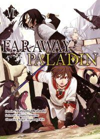 Faraway paladin T6, manga chez Komikku éditions de Yanagino, Okubashi