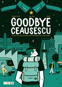 Goodbye Ceausescu, bd chez Steinkis de Dutter, Bouqé, Bona