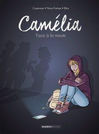 Camélia T1 : Face à la meute (0), bd chez Bamboo de Fraisse, Cazenove, Bloz, Daviet
