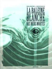 La Baleine Blanche des mers mortes, bd chez Bamboo de Wellenstein, Boiscommun