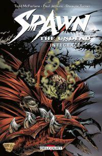 Spawn Undead, comics chez Delcourt de Jenkins, Turner, Wolf, Broeker, Hutchinson, Fotos