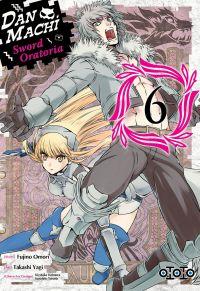 Dan Machi Sword Oratoria T6, manga chez Ototo de Omori, Yagi