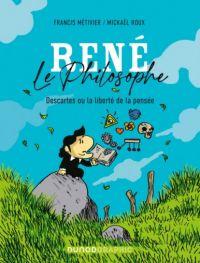 René le philosophe : Descartes ou la liberté de la pensée (0), bd chez Dunod de Métivier, Roux
