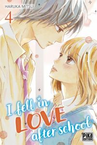 I fell in love after school T4, manga chez Pika de Mitsui
