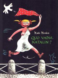Quo vadis, Katalin ?, bd chez Rackham de Kovacs
