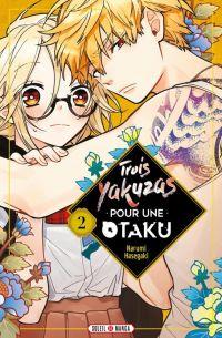 Trois yakuzas pour une otaku T2, manga chez Soleil de Hasegaki