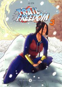 Trail freedom T3, manga chez Des bulles dans l'océan de Eth