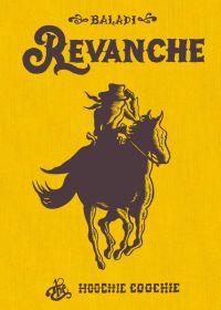 Revanche, bd chez The Hoochie Coochie de Baladi