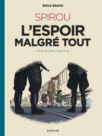 Le Spirou de... T15 : L'espoir malgré tout 3/4 (0), bd chez Dupuis de Bravo, Benoît