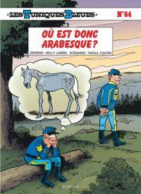 Les Tuniques bleues T64 : Où est donc Arabesque ? (0), bd chez Dupuis de Cauvin, Lambil, Léonardo
