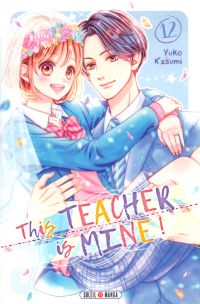 This teacher is mine  T12, manga chez Soleil de Kasumi