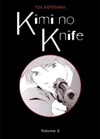 Kimi no knife T2, manga chez Panini Comics de Kotegawa