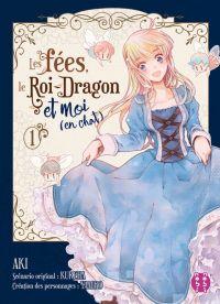 Les fées, le roi-dragon et moi (en chat) T1, manga chez Nobi Nobi! de Kureha, Aki