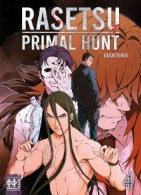 Rasetsu primal hunt T4, manga chez H2T de Eudetenis