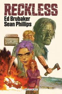 Reckless, comics chez Delcourt de Brubaker, Phillips, Phillips
