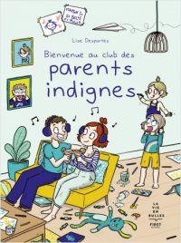 Bienvenue au Club des parents indignes, bd chez First Editions de Desportes
