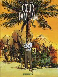Coeur Tam-Tam T1 : Coeur Tam-Tam (0), bd chez Dargaud de Benacquista, Berlion