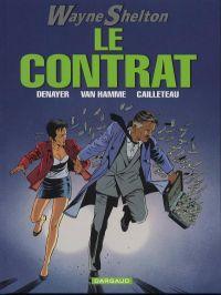 Wayne Shelton T3 : Le contrat (0), bd chez Dargaud de Van Hamme, Cailleteau, Denayer, Denoulet