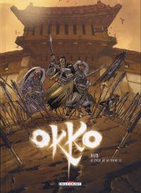 Okko – cycle 2 : Cycle de la terre, T4 : Le cycle de la terre 2 (0), bd chez Delcourt de Hub, Pelayo