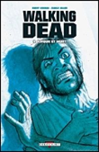 Walking Dead T4 : Amour et mort (0), comics chez Delcourt de Kirkman, Adlard, Rathburn, Moore