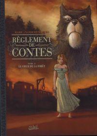 Réglement de contes T2 : Le coeur de la forêt (0), bd chez Soleil de Marie, Vanderstraeten