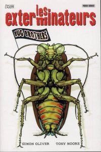 Les exterminateurs T1 : Bug brothers (0), comics chez Panini Comics de Oliver, Moore, Buccellato