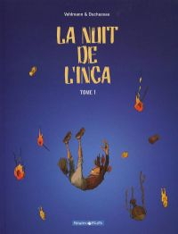 La nuit de l'inca T1, bd chez Dargaud de Vehlmann, Duchazeau