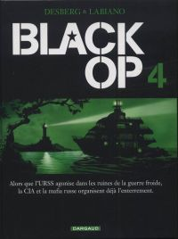 Black OP – Saison 1, T4, bd chez Dargaud de Desberg, Labiano, Chagnaud