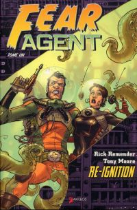 Fear Agent T1 : Re-ignition (0), comics chez Akileos de Remender, Moore, Opeña, Loughridge