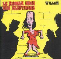 Le roman noir des élections, bd chez Les Requins Marteaux de Willem