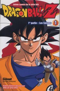 Dragon Ball Z – cycle 1 : Les Saïyens, T1, manga chez Glénat de Toriyama, Bird studio