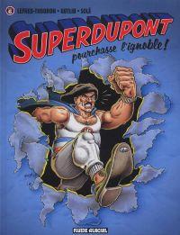 Superdupont T6 : Superdupont pourchasse l'ignoble (0), bd chez Fluide Glacial de Gotlib, Lefred-Thouron, Solé, Ngam