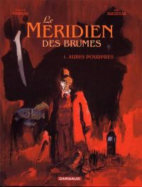 Le méridien des brumes T1 : Aubes pourpres (0), bd chez Dargaud de Juszezak, Parras, Charrance