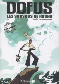Dofus : Les shushus de Rushu, manga chez Ankama de Run, Tot, Brunowaro, Ancestral z, Mojojojo