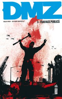 DMZ T3 : Travaux publics, comics chez Urban Comics de Wood, Burchielli, Cox