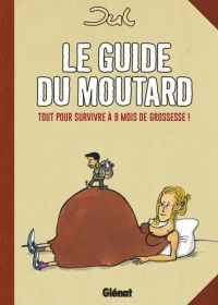 Le guide du moutard : , bd chez Glénat de Jul