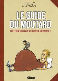 Le guide du moutard, bd chez Glénat de Jul